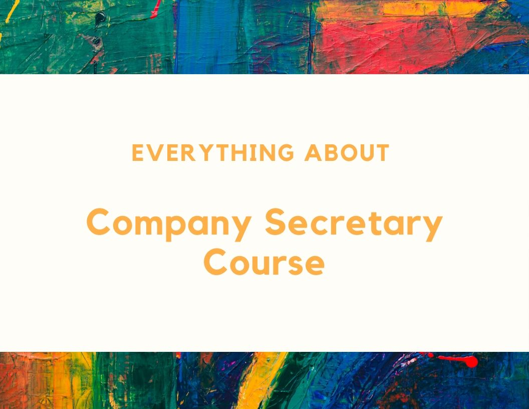 Everything About CS - Company Secretary Course