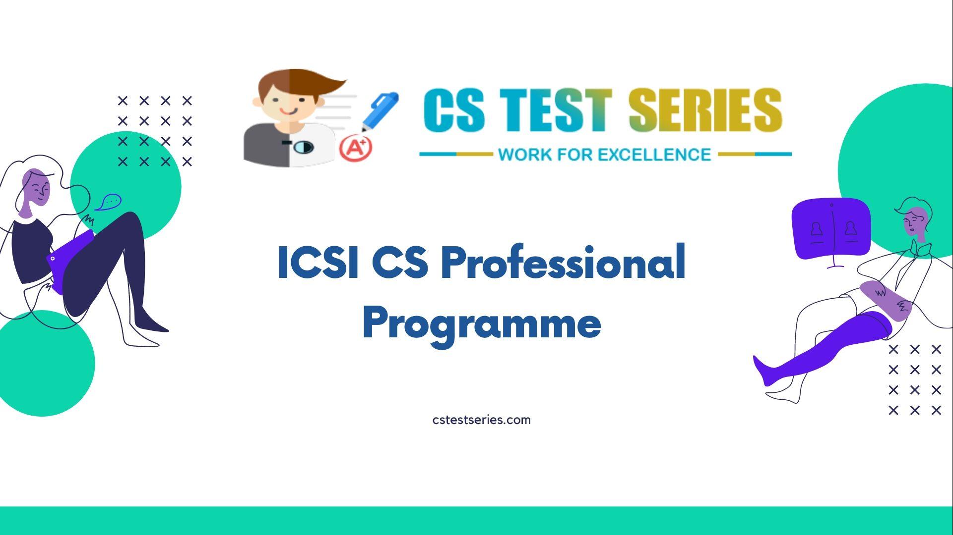 ICSI CS professional Programme - the Final stage to become a Company Secretary