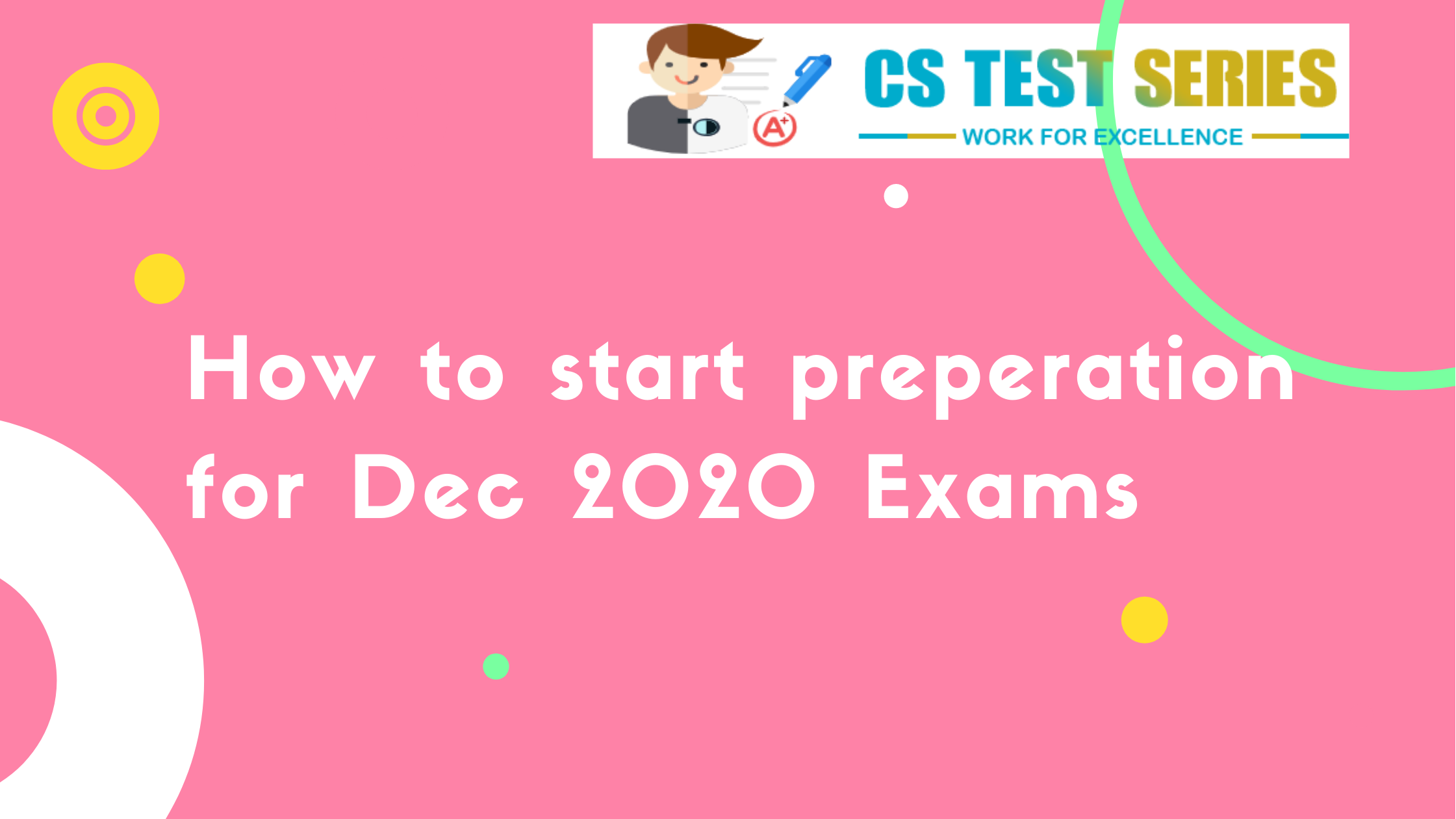 Exam Preparation For December 2020 Students | CS Test Series