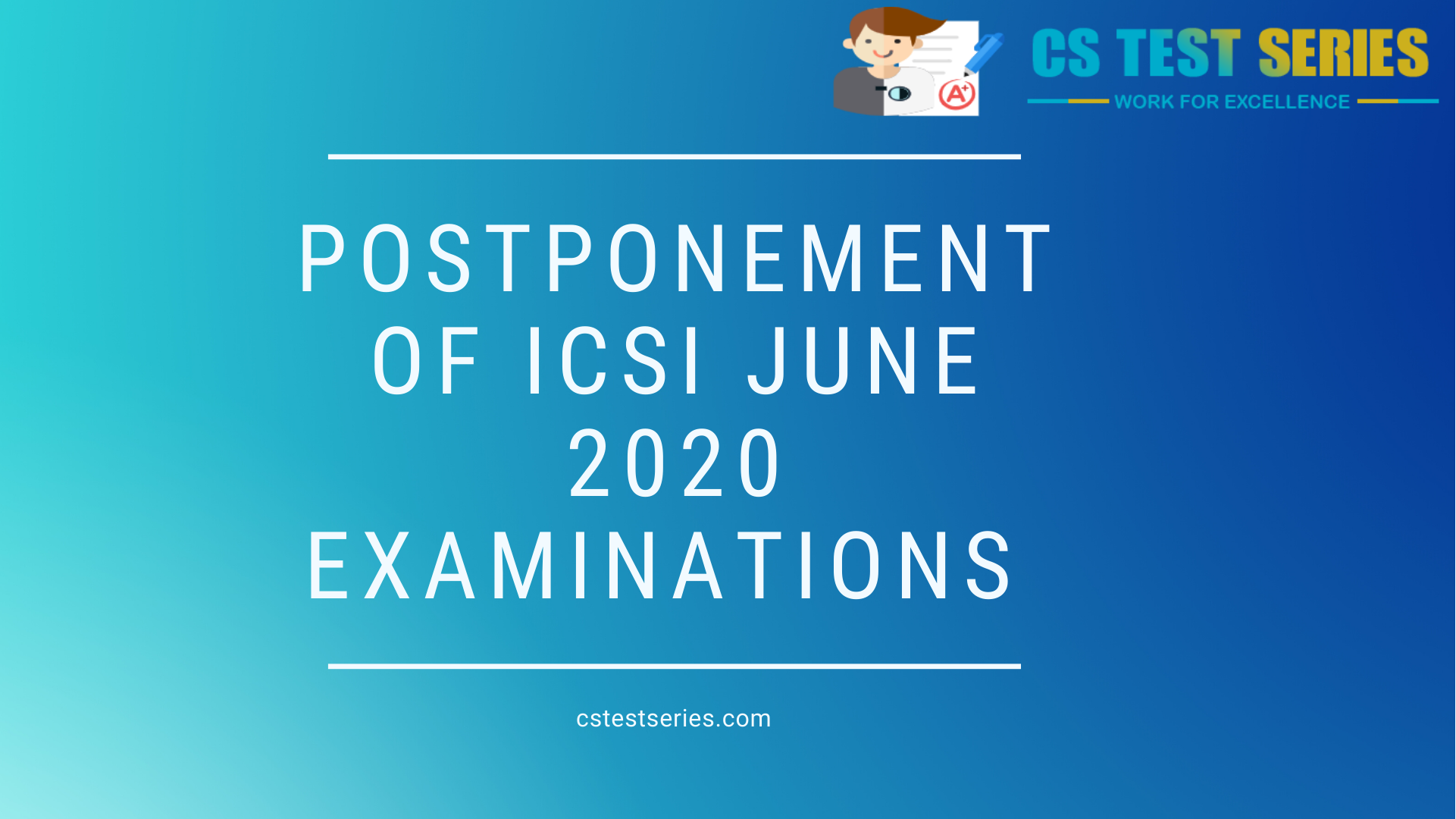 POSTPONEMENT OF ICSI JUNE 2020 EXAMINATIONS | CS Test Series