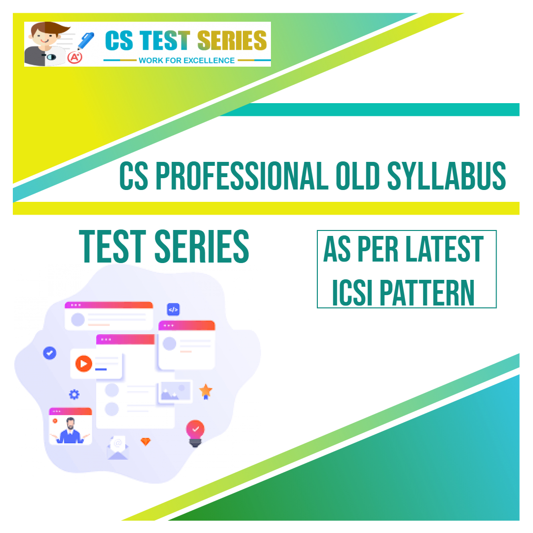 CS Professional Old Syllabus Test Series