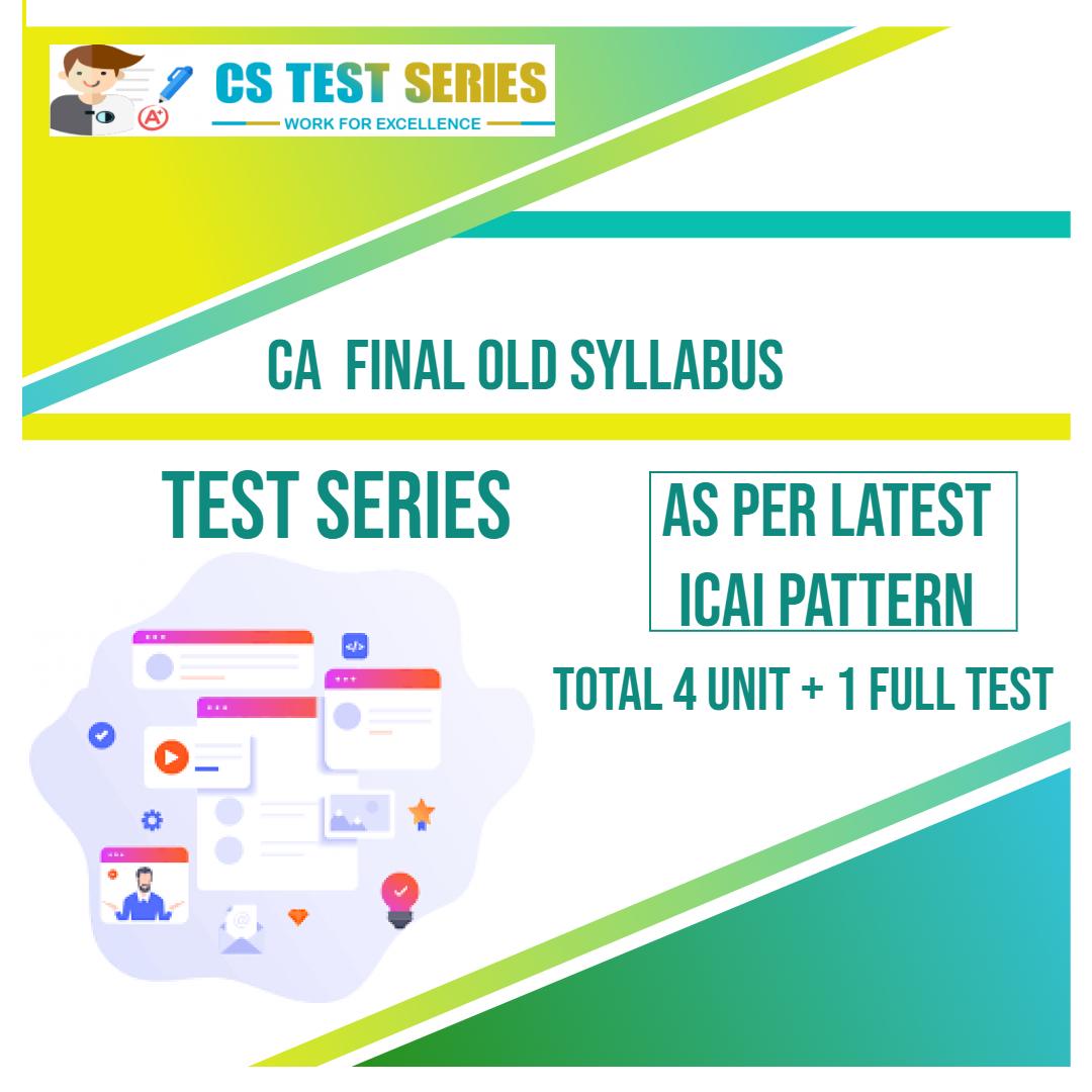 CA Final Old Syllabus Test Series
