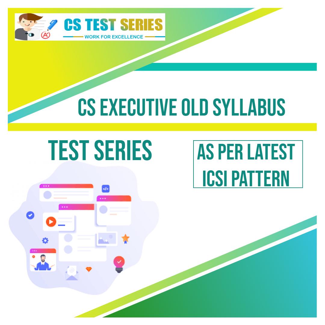 CS Executive Old Syllabus Test Series