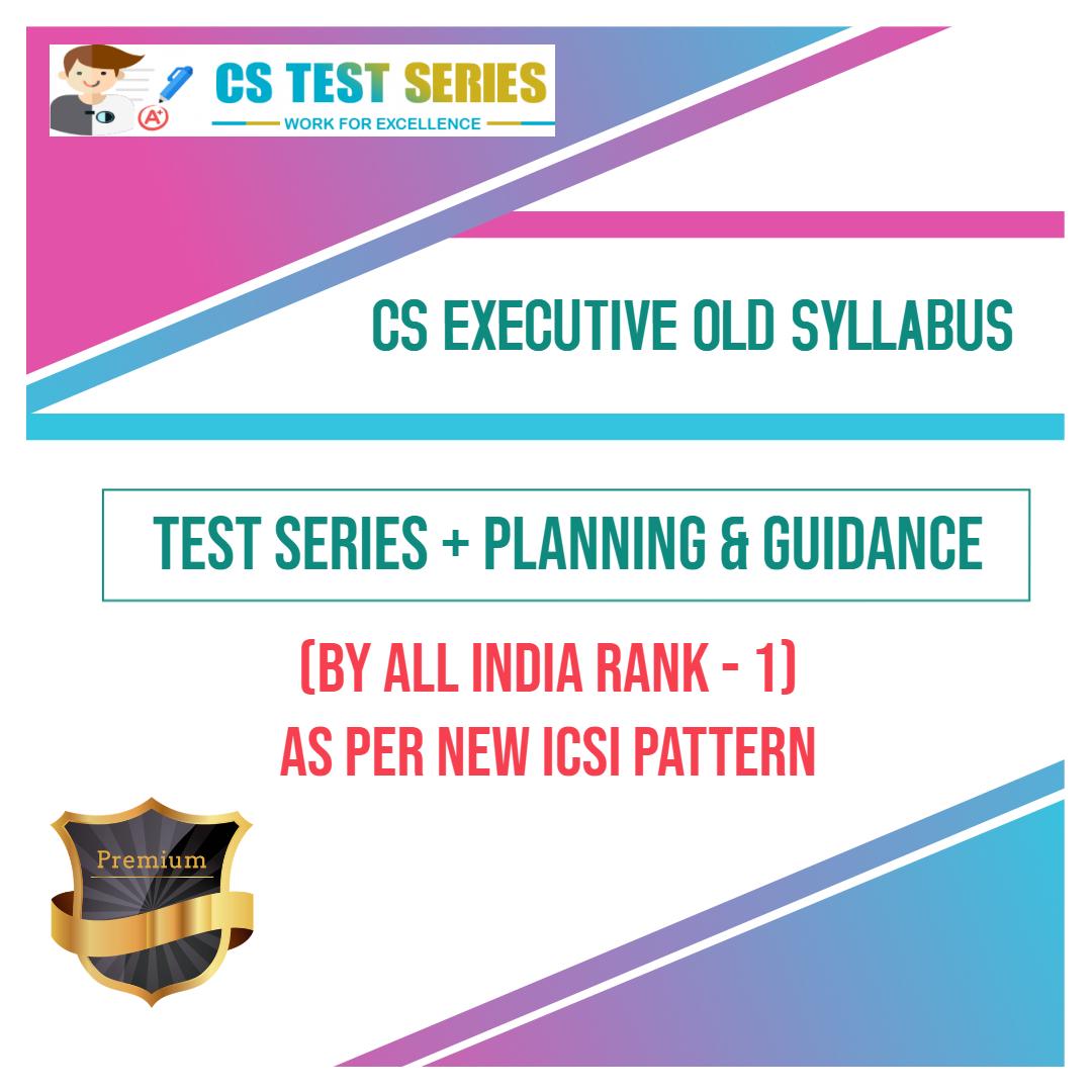 CS Executive Old Syllabus Test Series 2.0