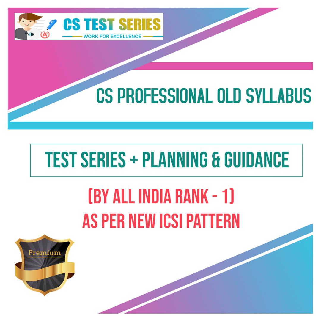CS Professional Old Syllabus Test Series 2.0