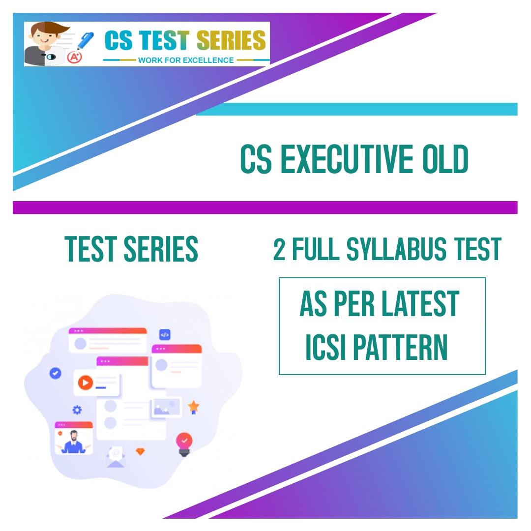 CS Executive Old Syllabus Test Series (2 Full Syllabus test)
