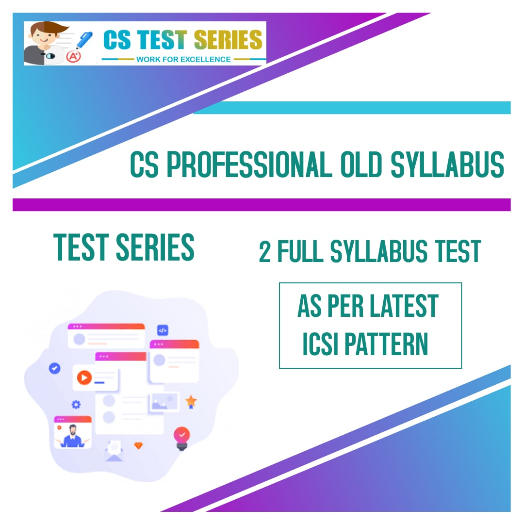 CS Professional Old Syllabus Test Series (2 Full Syllabus Test)