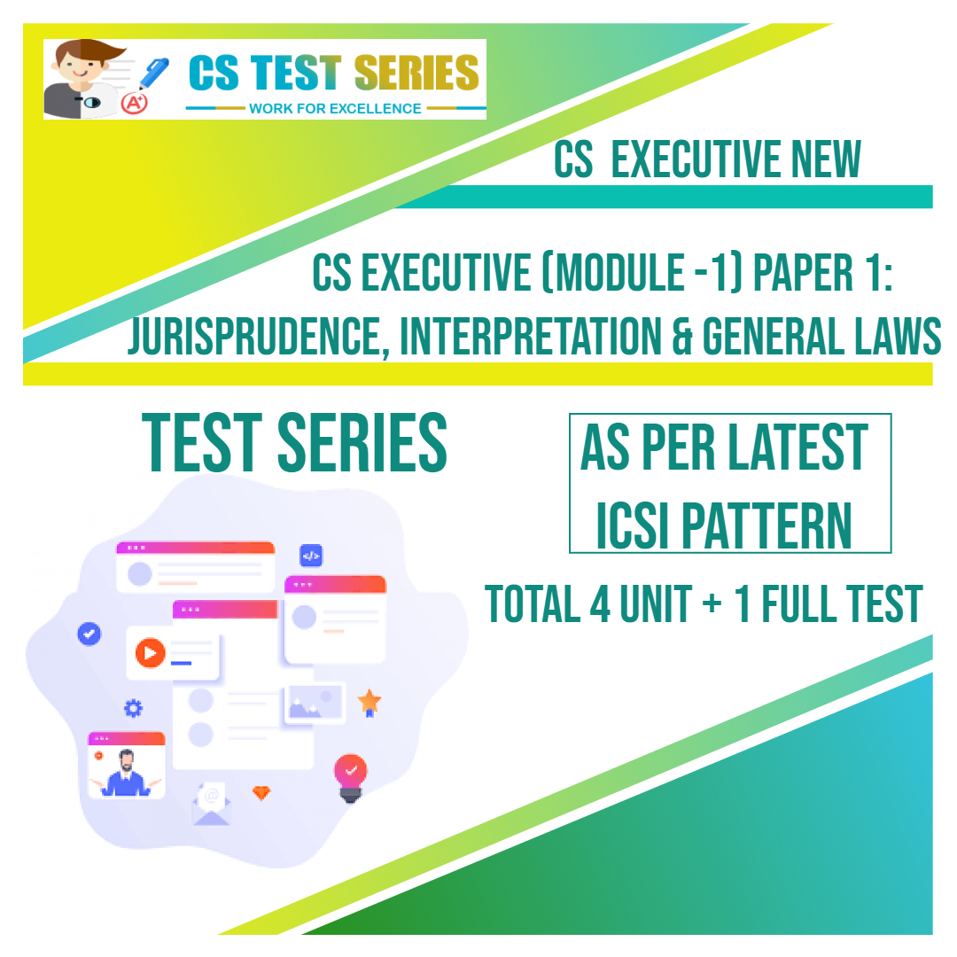 CS EXECUTIVE NEW PAPER 1: Jurisprudence, Interpretation & General Laws