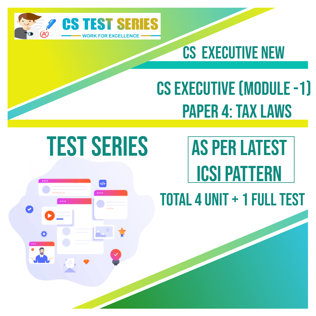 CS EXECUTIVE NEW PAPER 4: Tax Laws
