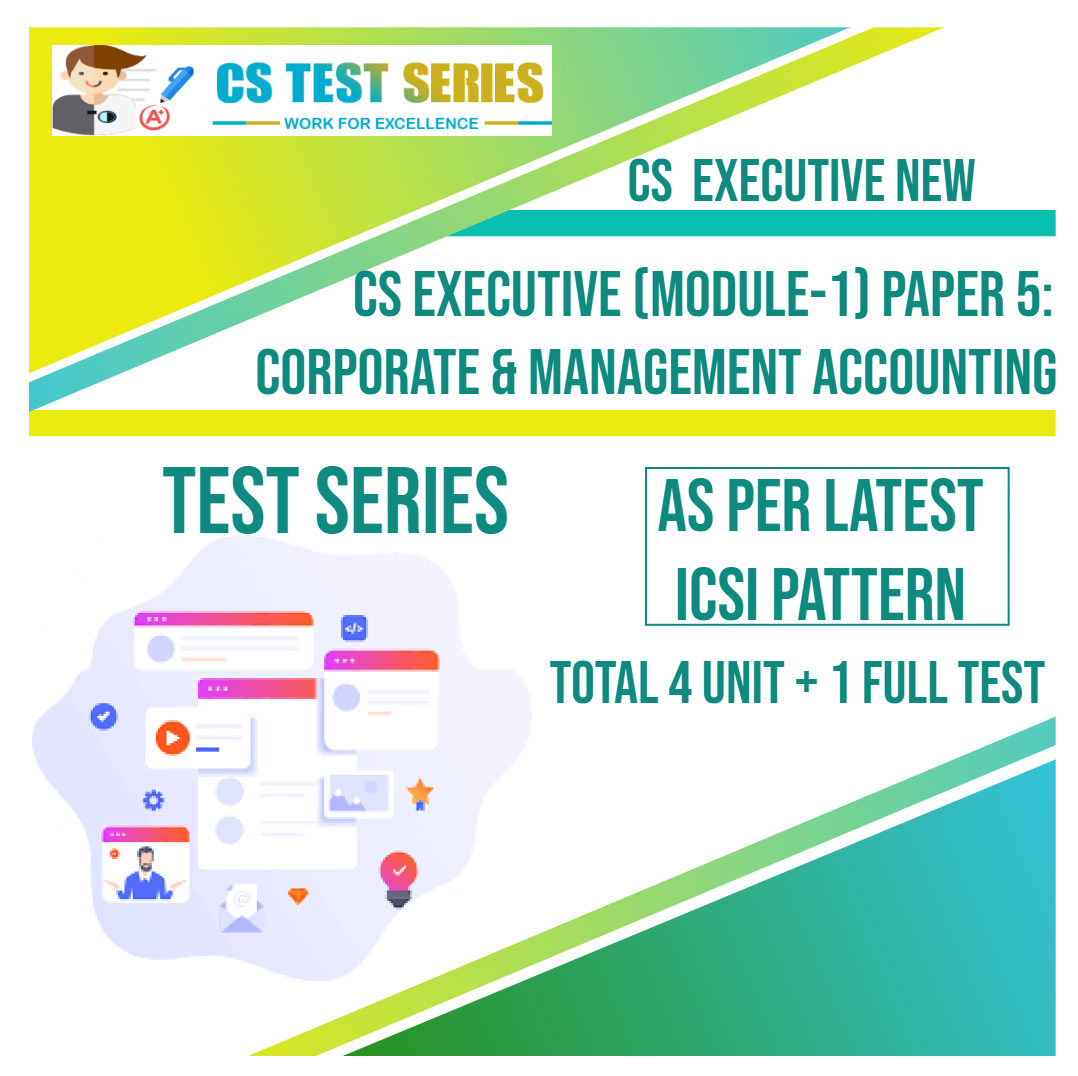 CS EXECUTIVE NEW PAPER 5: Corporate & Management Accounting