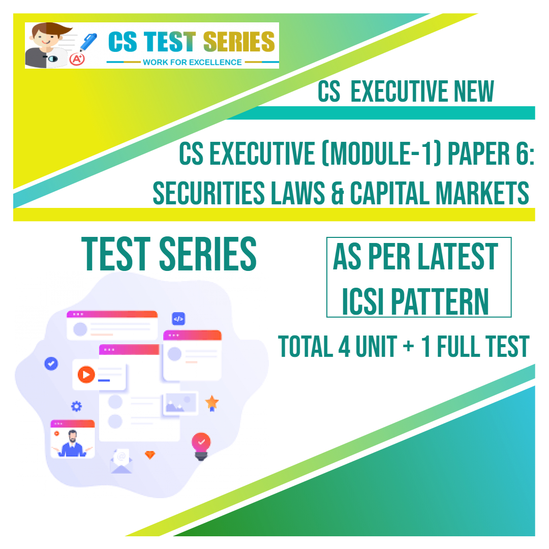 CS EXECUTIVE NEW PAPER 6: Securities Laws and Capital Market