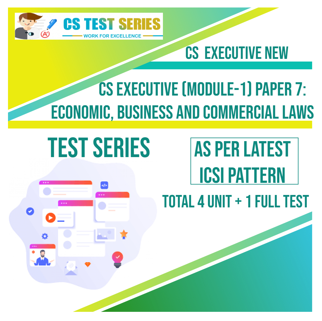 CS EXECUTIVE NEW PAPER 7: Economic Business & Commercial Law