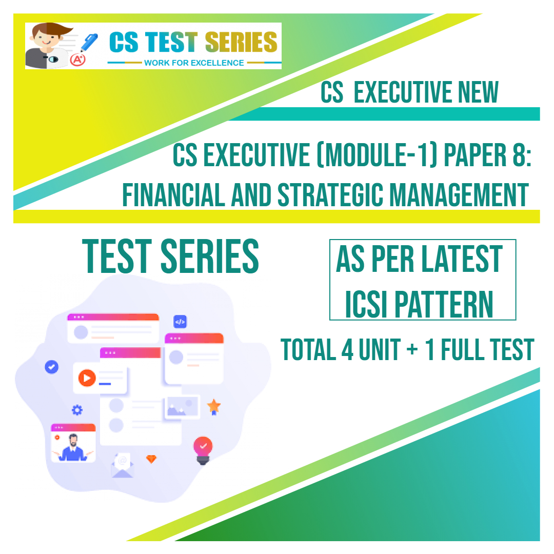 CS EXECUTIVE NEW PAPER 8: Financial & Strategic Management