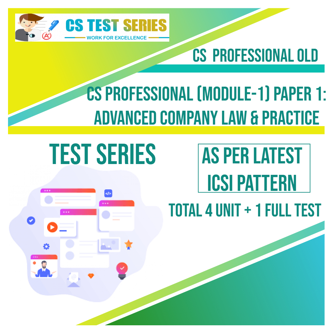 CS PROFESSIONAL OLD PAPER 1: Advance Company Law & Practice