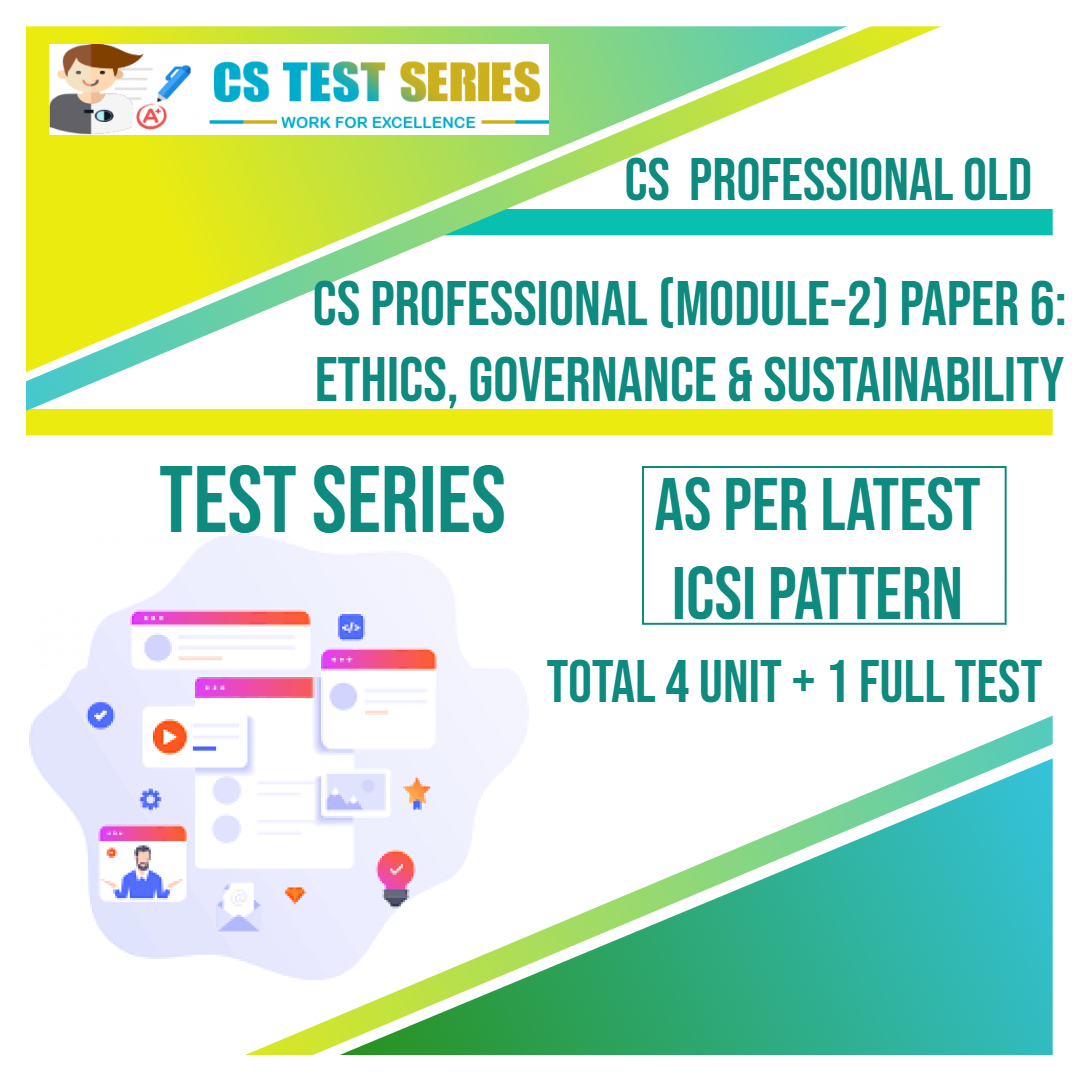 CS PROFESSIONAL OLD PAPER 6: Ethics, Governance & Sustainability