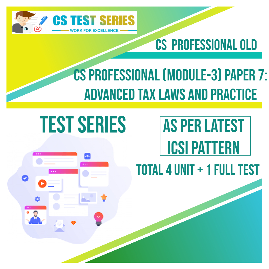 CS PROFESSIONAL OLD PAPER 7 :  Advance Tax Laws & Practice
