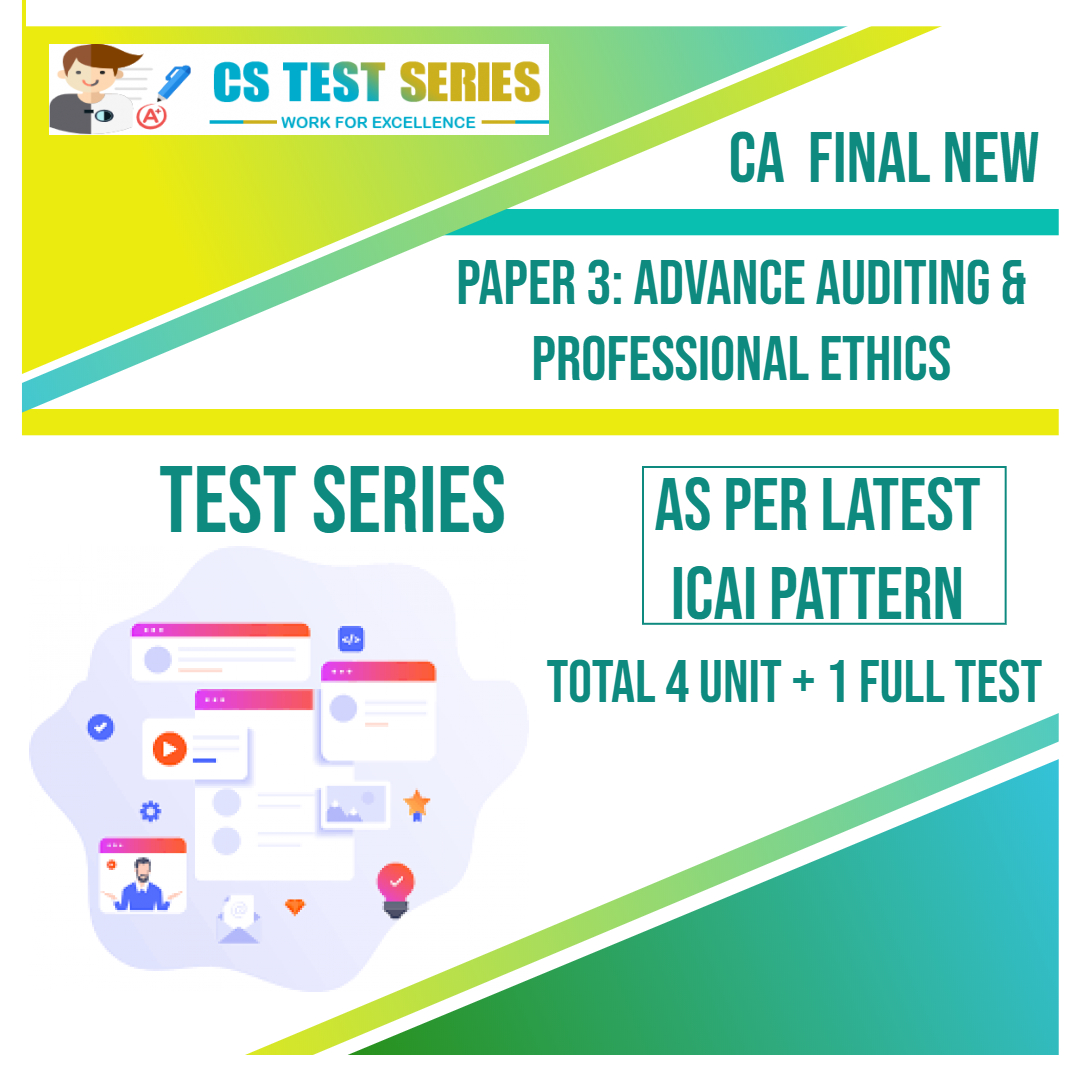 CA FINAL NEW PAPER 3: Advance Auditing & Professional Ethics