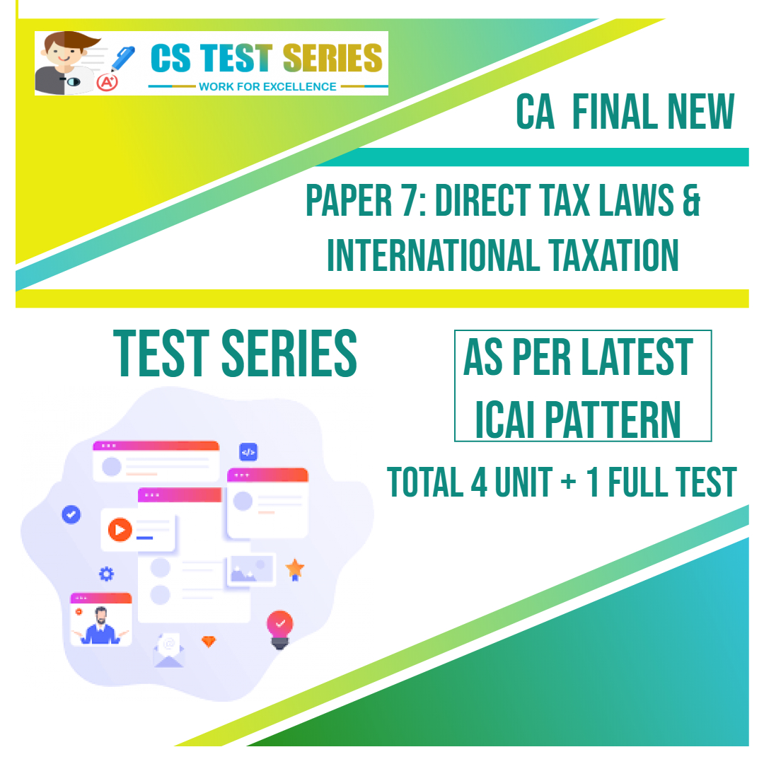 CA FINAL NEW PAPER 7: Direct Tax Laws & Indirect Taxation