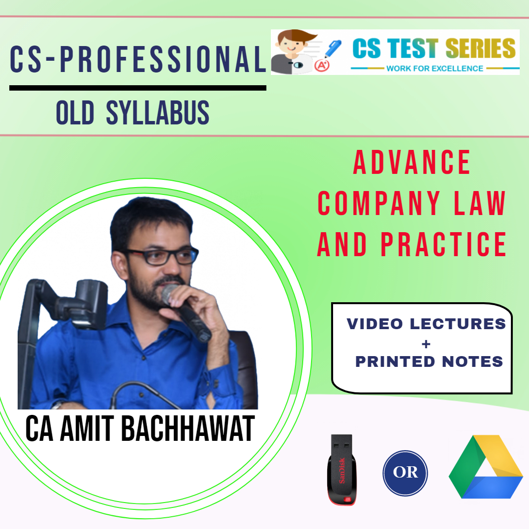Advance Company Law CS Professional Old Syllabus By CA,CS Video Classes