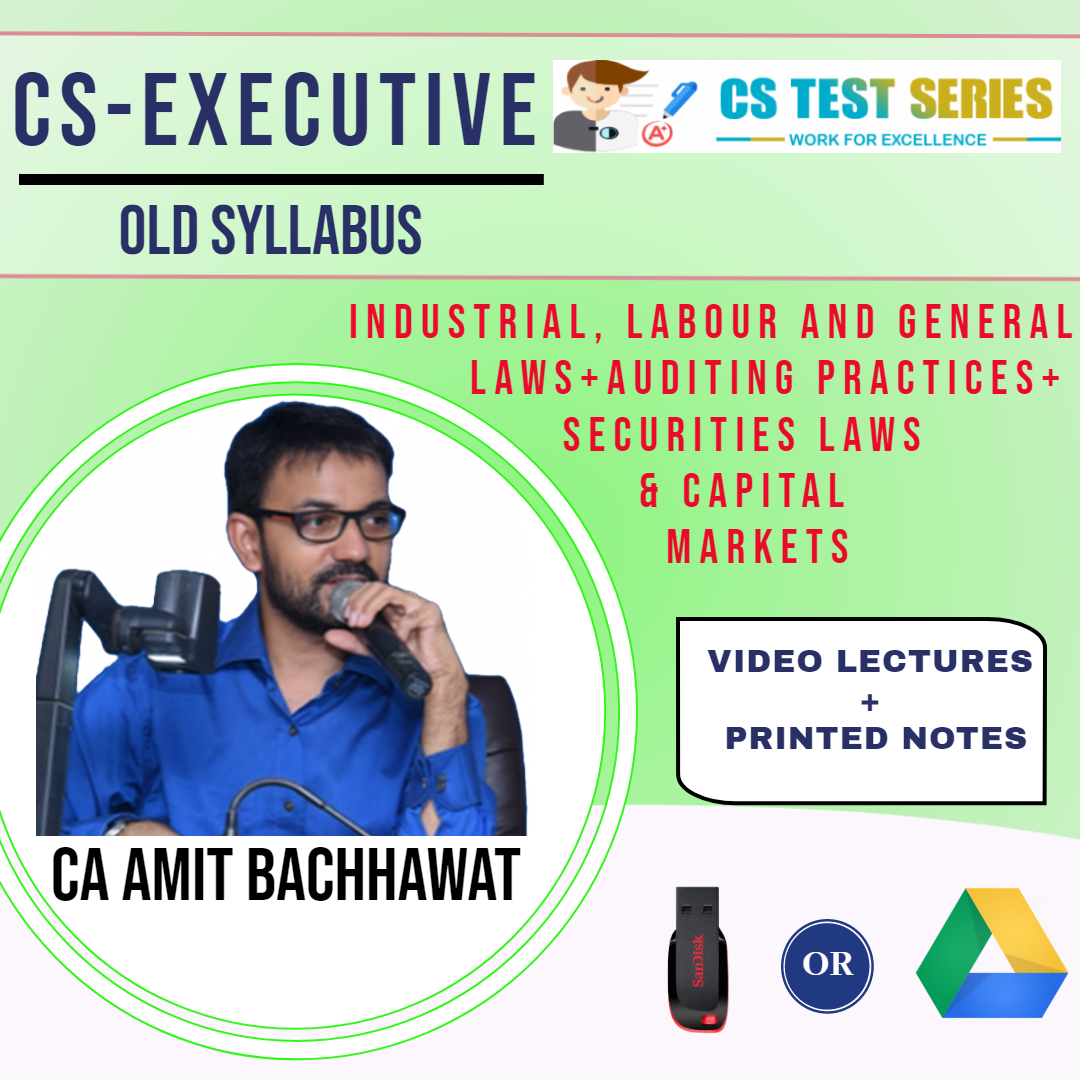 Industrial, Labour and General Laws + Auditing Practices + Securities Laws & Capital CS Executive Old Syllabus By CA,CS Amit Bachawat
