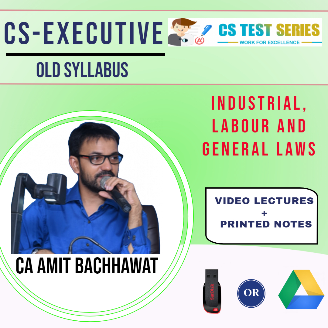 Industrial, Labour & General Laws CS Executive Old Syllabus By CA,CS Amit Bachawat