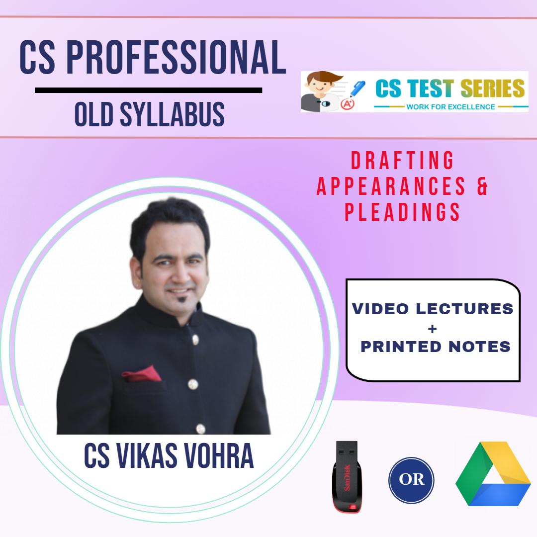 Drafting Appearances & Pleadings CS Professional Old Syllabus By CS Vikas Vohra