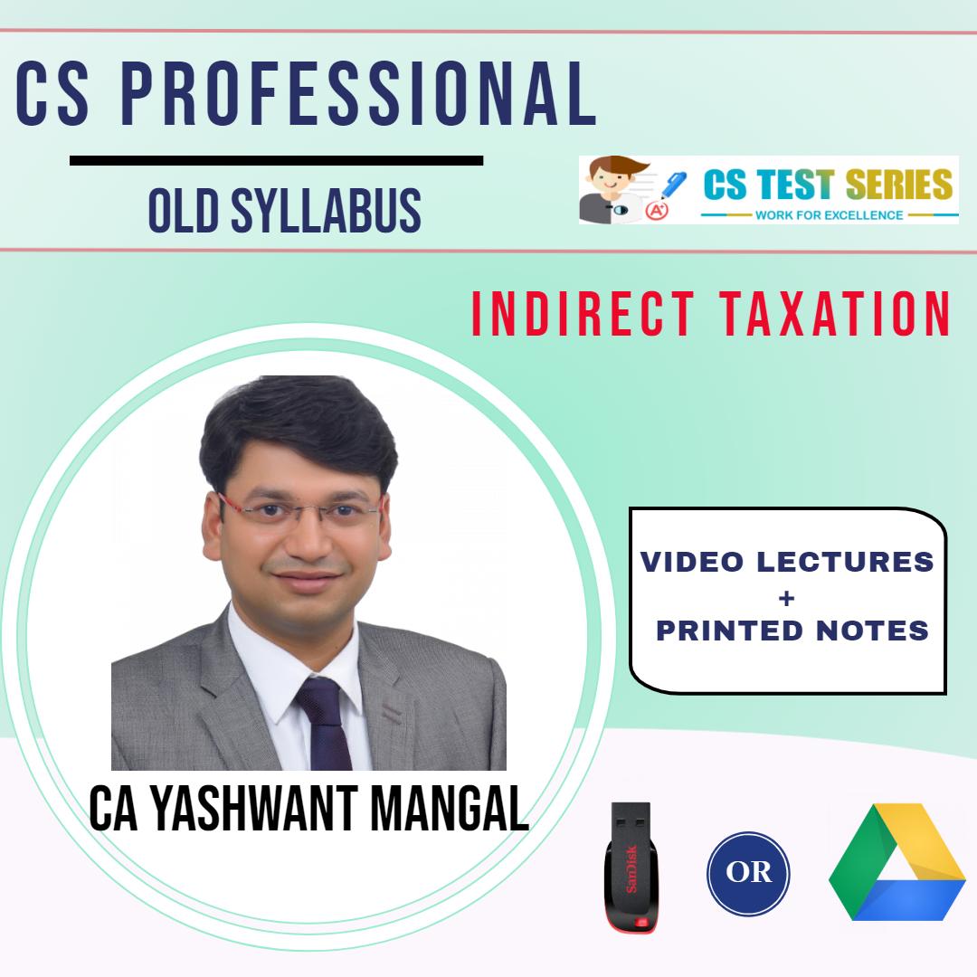 IDT (GST + Customs) – CS Professional Old Syllabus