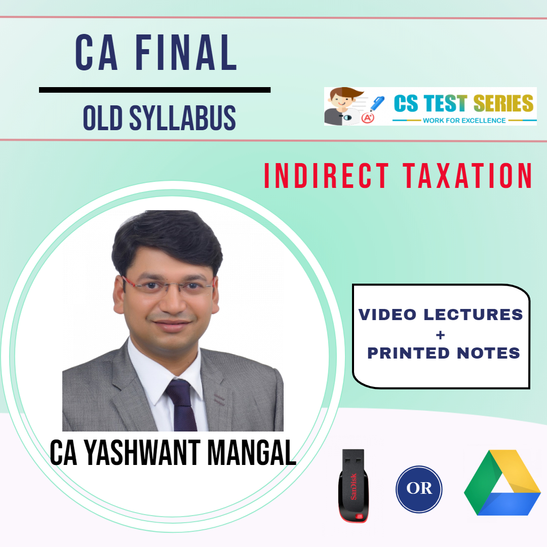 IDT (GST + Customs) – CA Final Old Syllabus