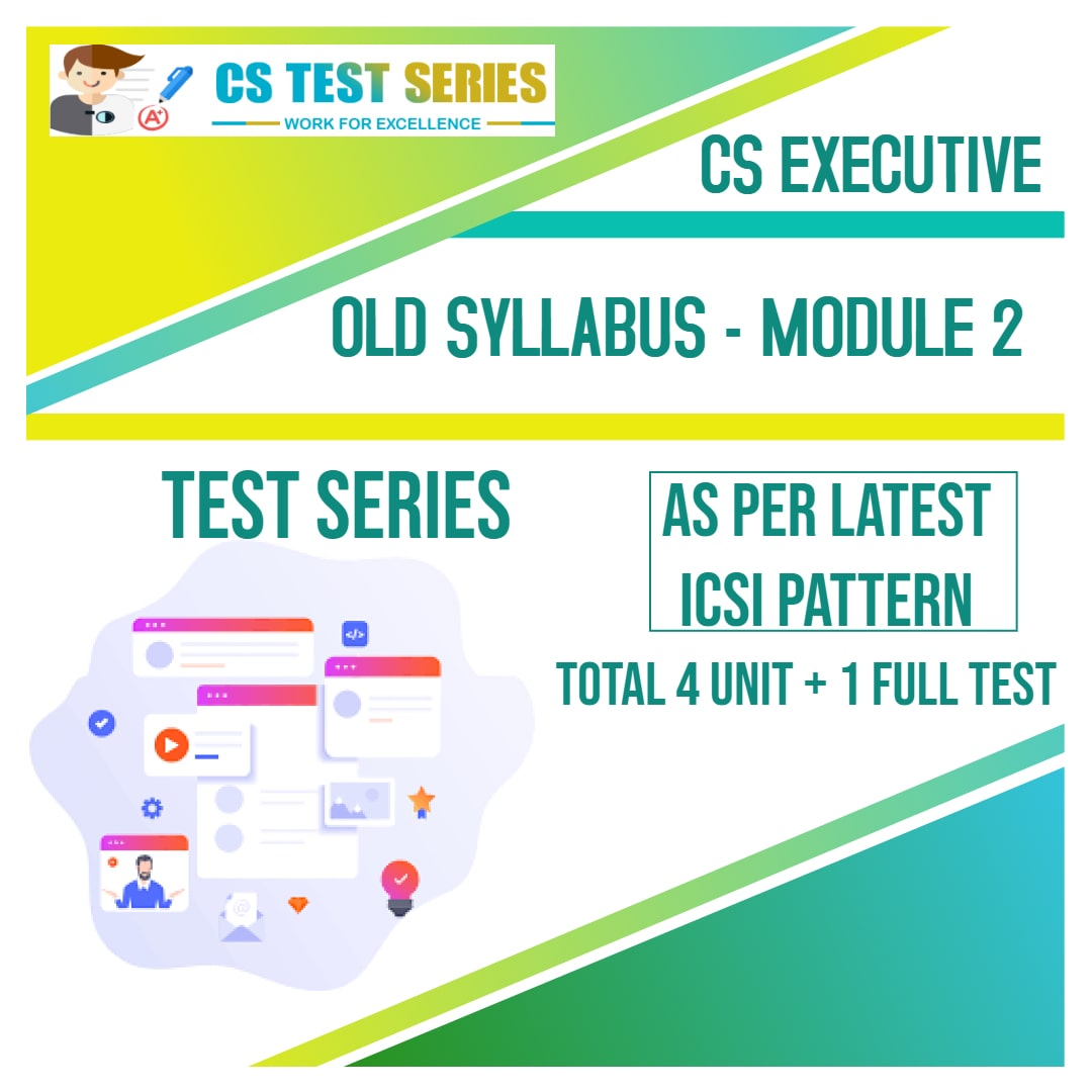CS Executive Test Series - Old Syllabus Module 2 All 3 Subjects
