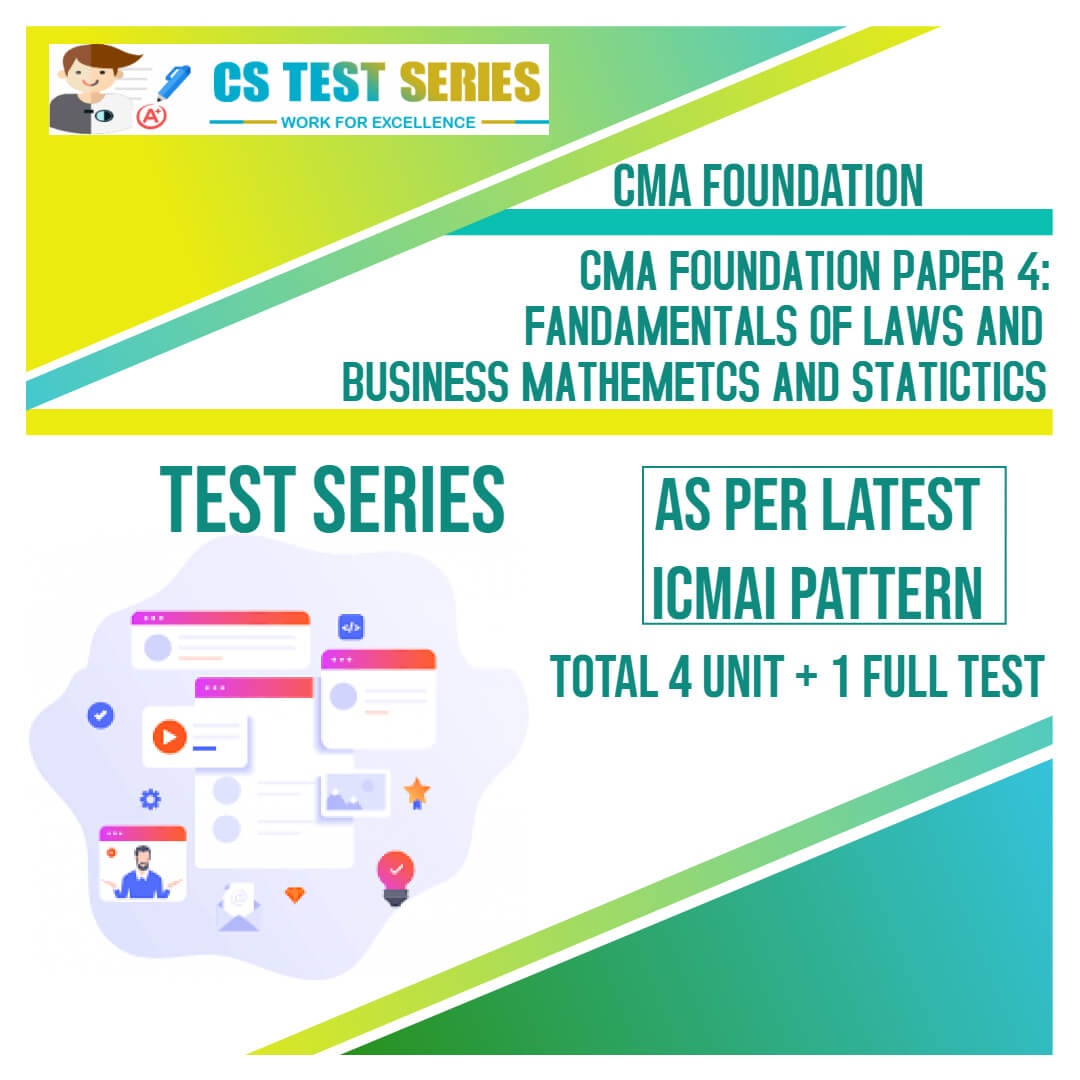 CMA FOUNDATION PAPER 4: Fundamentals Of Laws and Business Mathematics and Statistics