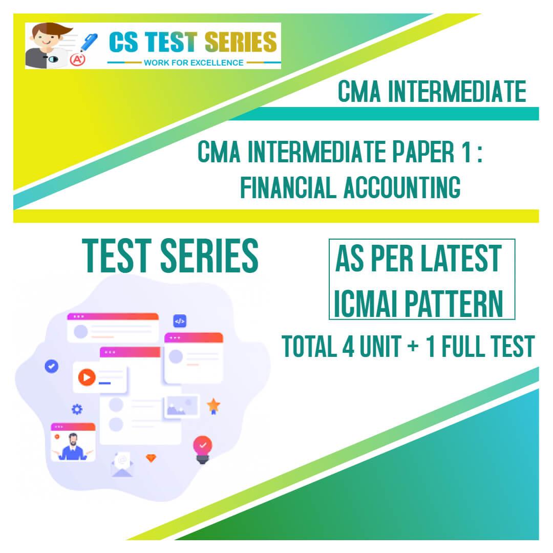 CMA Intermediate PAPER 1: Financial Accounting