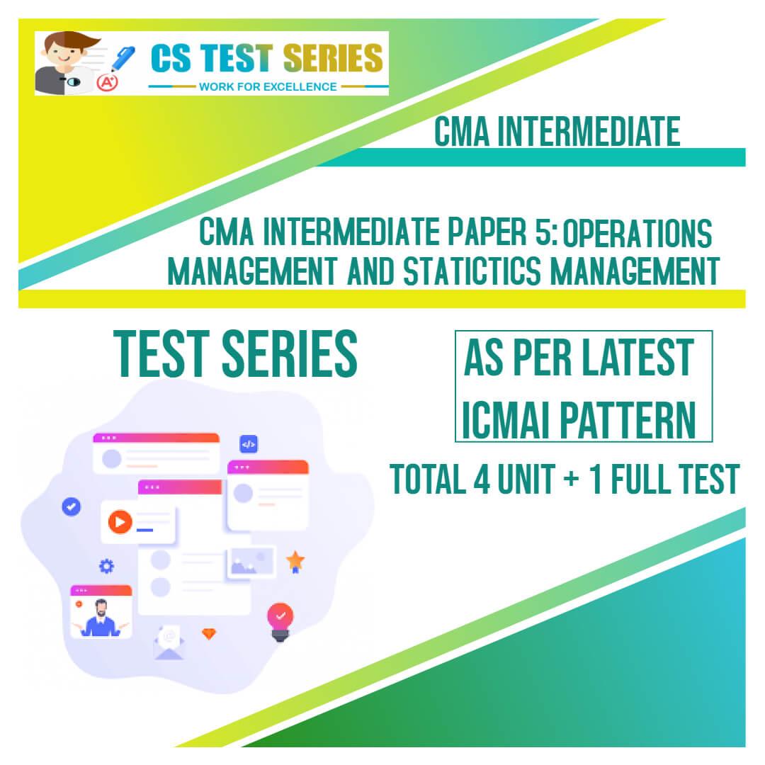 CMA Intermediate PAPER 5: Operations management and Statistics Management