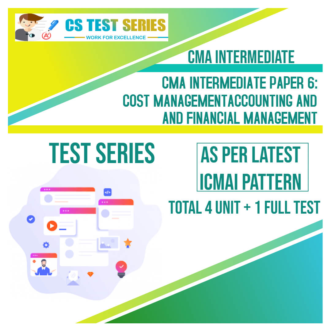 CMA Intermediate PAPER 6: Cost Management Accounting and Financial Management