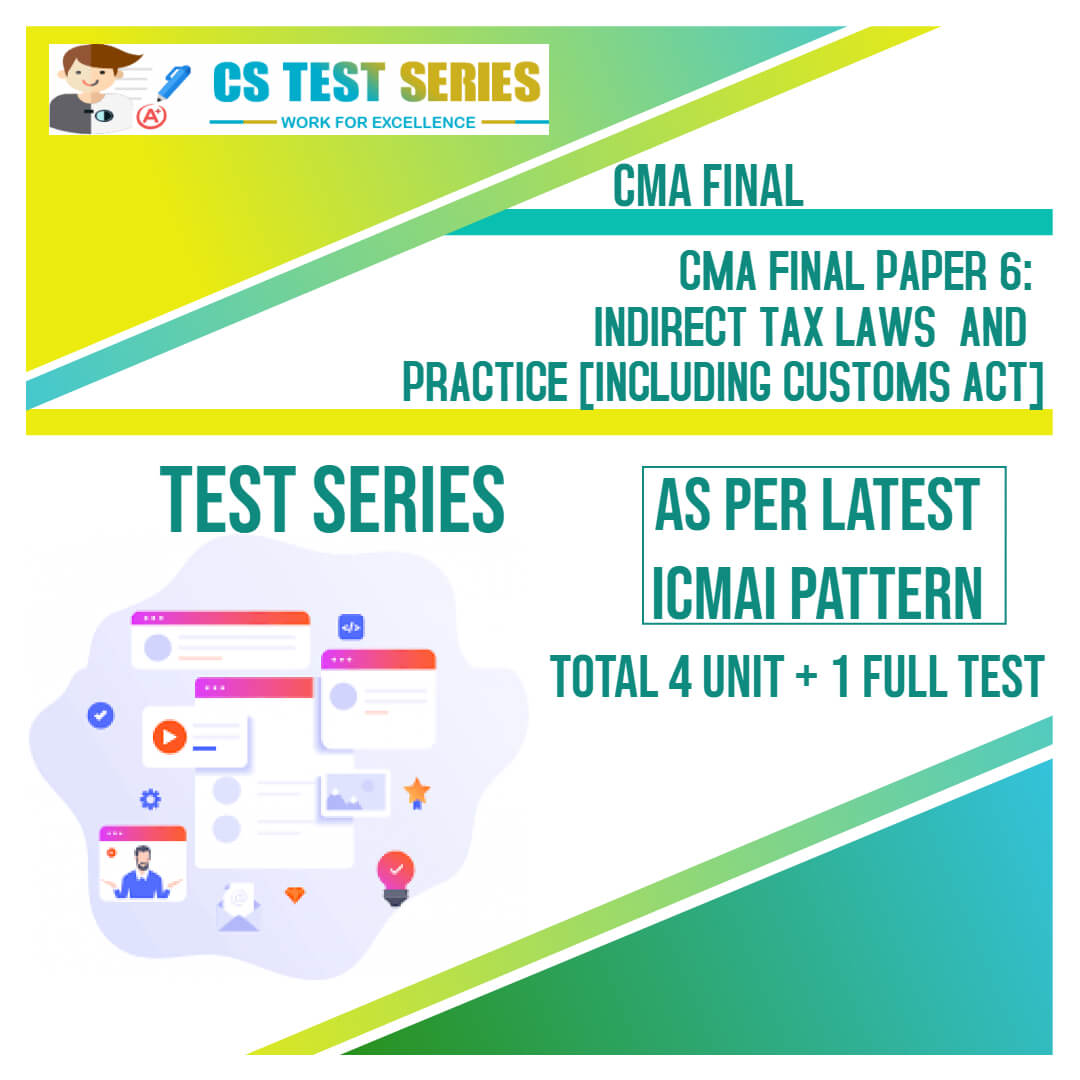 CMA Final PAPER 6 : Indirect Tax laws and Practice Including Customs