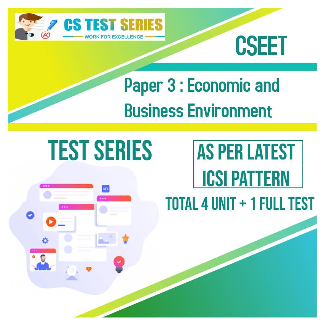 CSEET PAPER 3 - Economic and Business Environment Test Series
