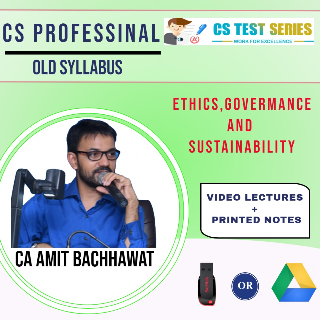 Ethics, Governance and sustainability CS Professional Old Syllabus By CA,CS Amit Bachawat