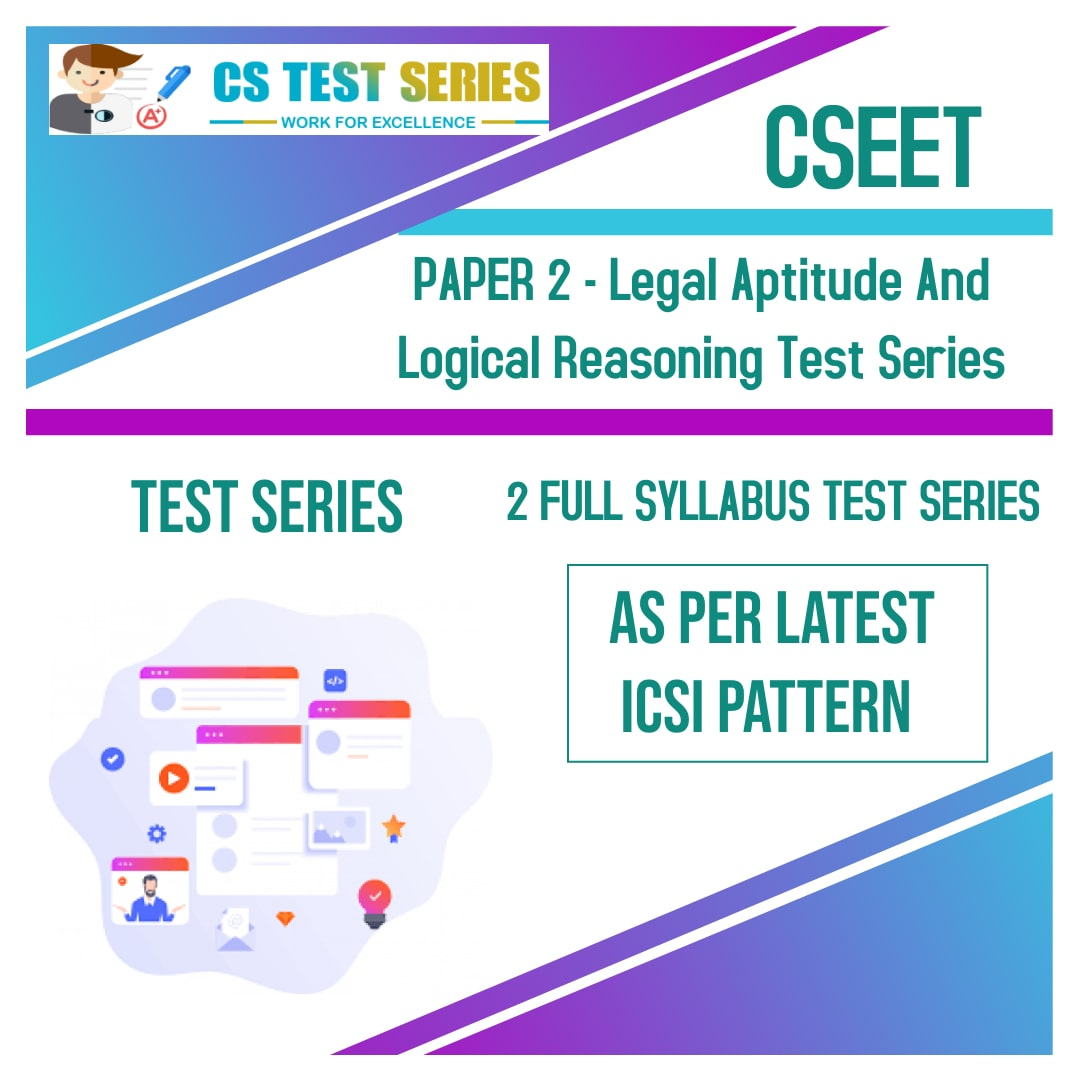 CSEET PAPER 2 - Legal Aptitude And Logical Reasoning Test Series