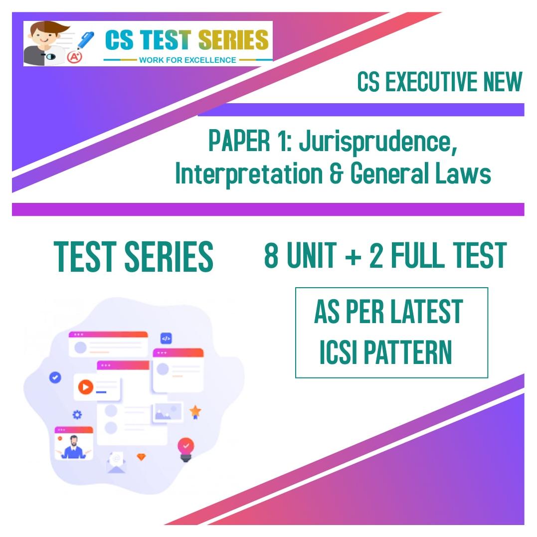 CS EXECUTIVE NEW PAPER 1: Jurisprudence, Interpretation & General Laws