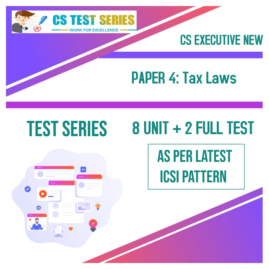 CS EXECUTIVE NEW PAPER 4: Tax Laws