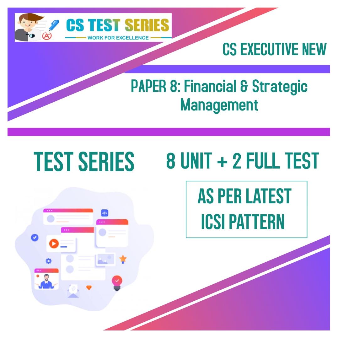 CS EXECUTIVE NEW PAPER 8: Financial & Strategic Management