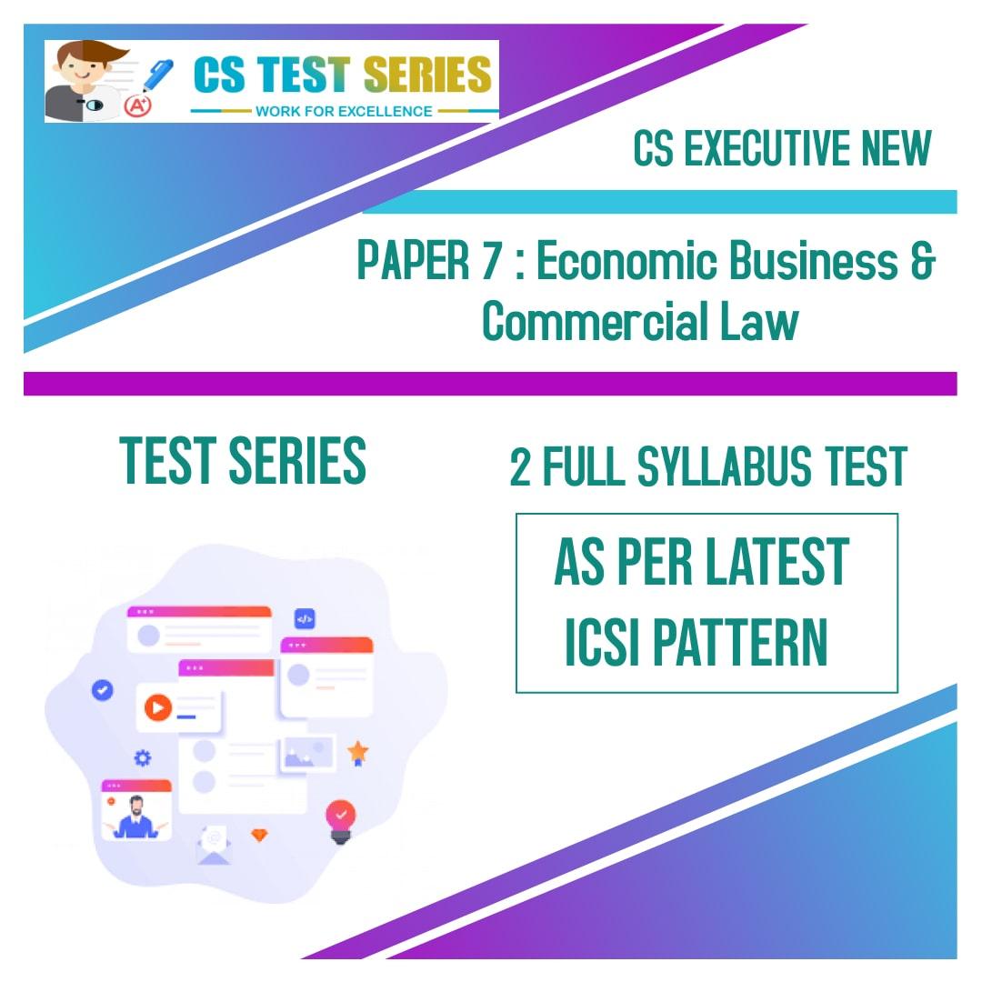 CS EXECUTIVE NEW PAPER 7: Economic Business & Commercial Law