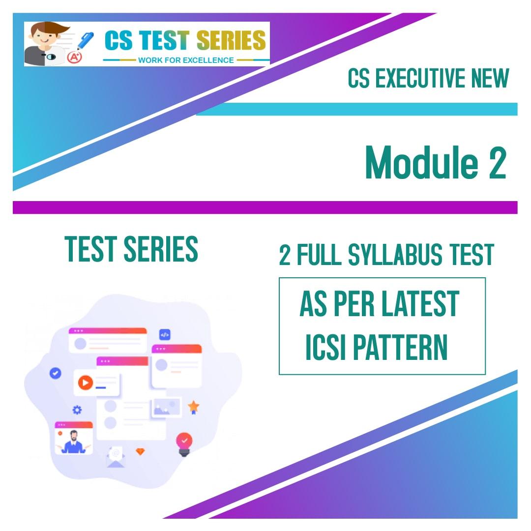 CS Executive Test Series - New Syllabus Module 2 All 4 Subjects