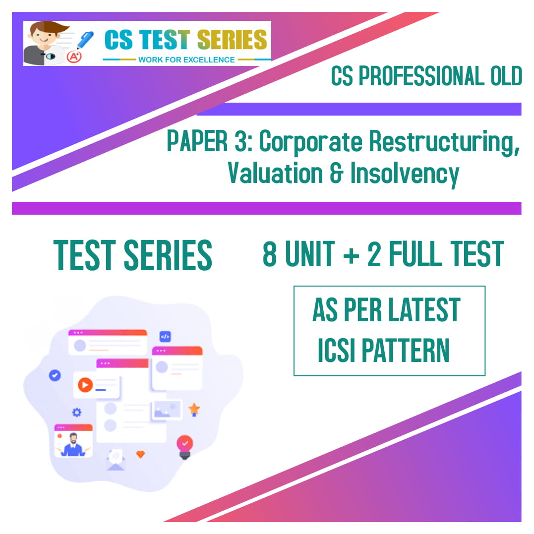 CS PROFESSIONAL OLD PAPER 3: Corporate Restructuring, Valuation & Insolvency