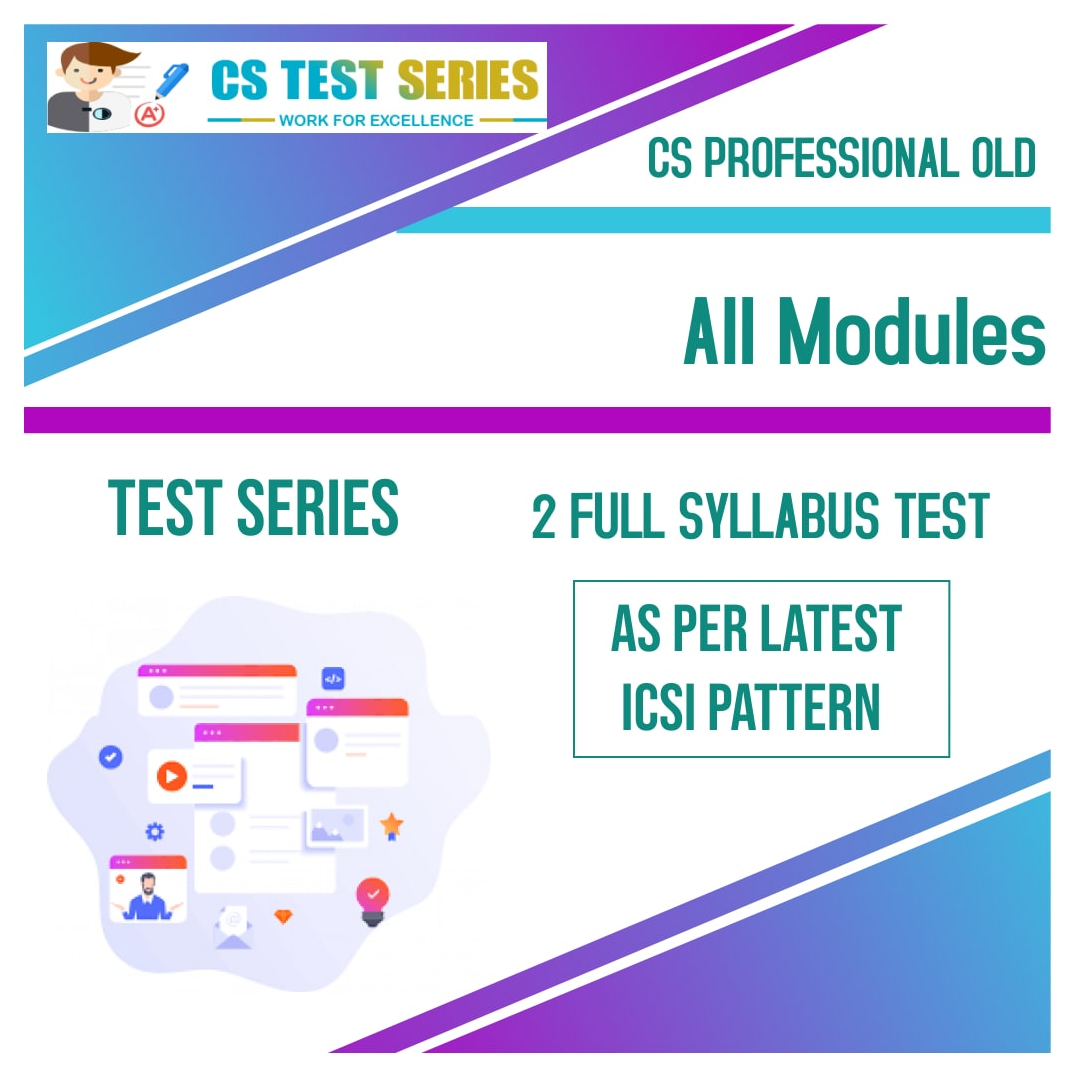 CS Professional Test Series - Old Syllabus All Module All 9 Subjects