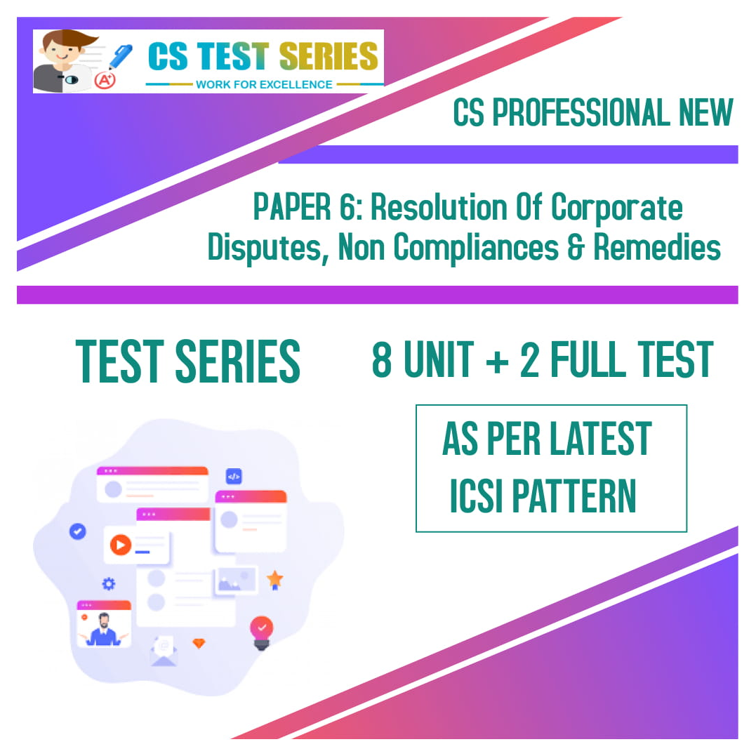 CS PROFESSIONAL NEW PAPER 6: Resolution Of Corporate Disputes, Non Compliances & Remedies