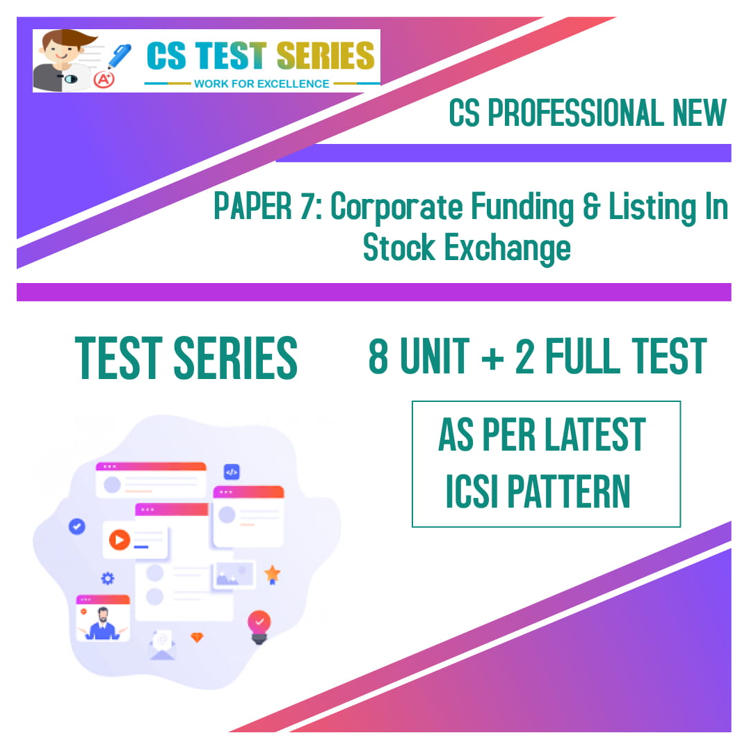 CS PROFESSIONAL NEW PAPER 7: Corporate Funding & Listing In Stock Exchange