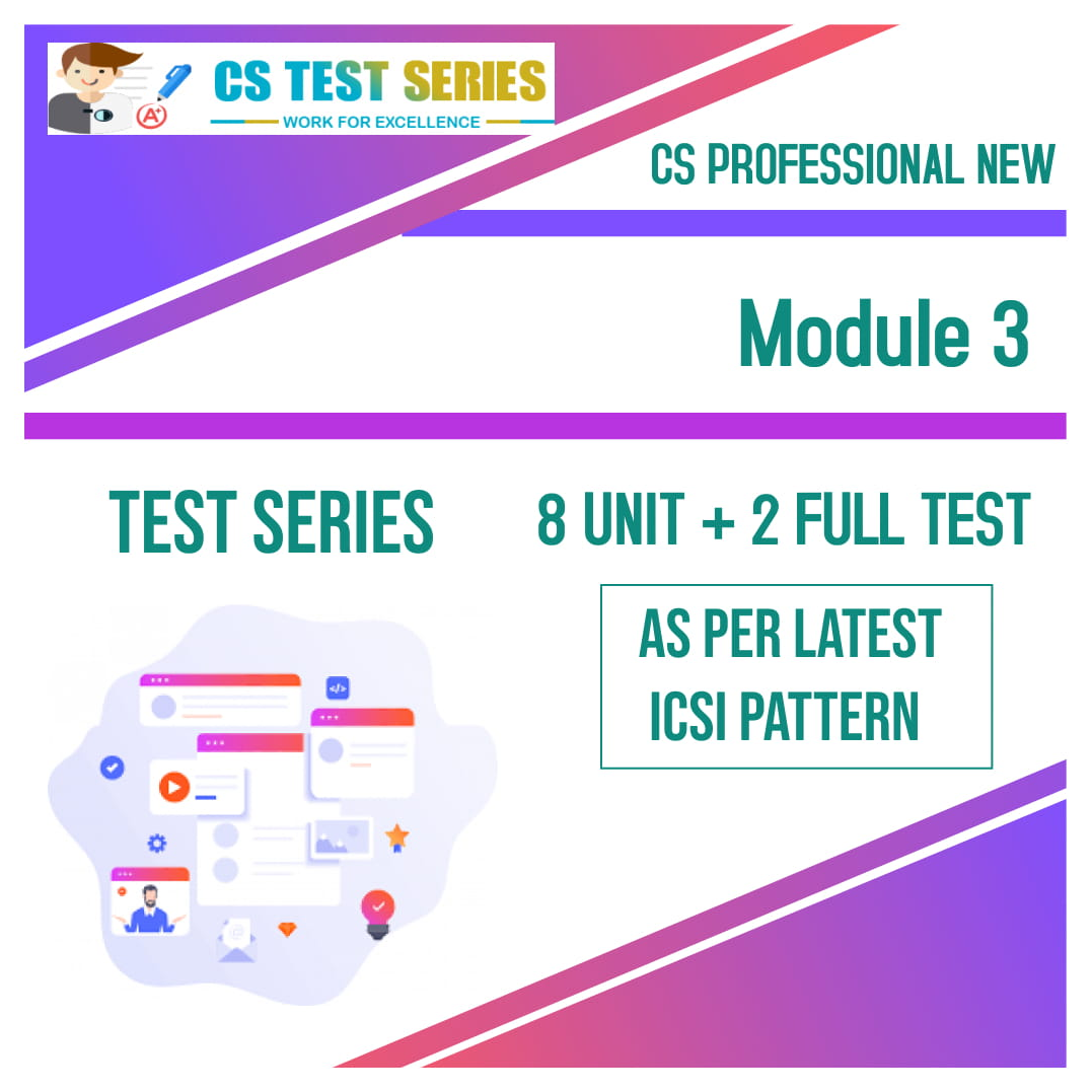 CS Professional Test Series - New Syllabus Module 3 All 3 Subjects