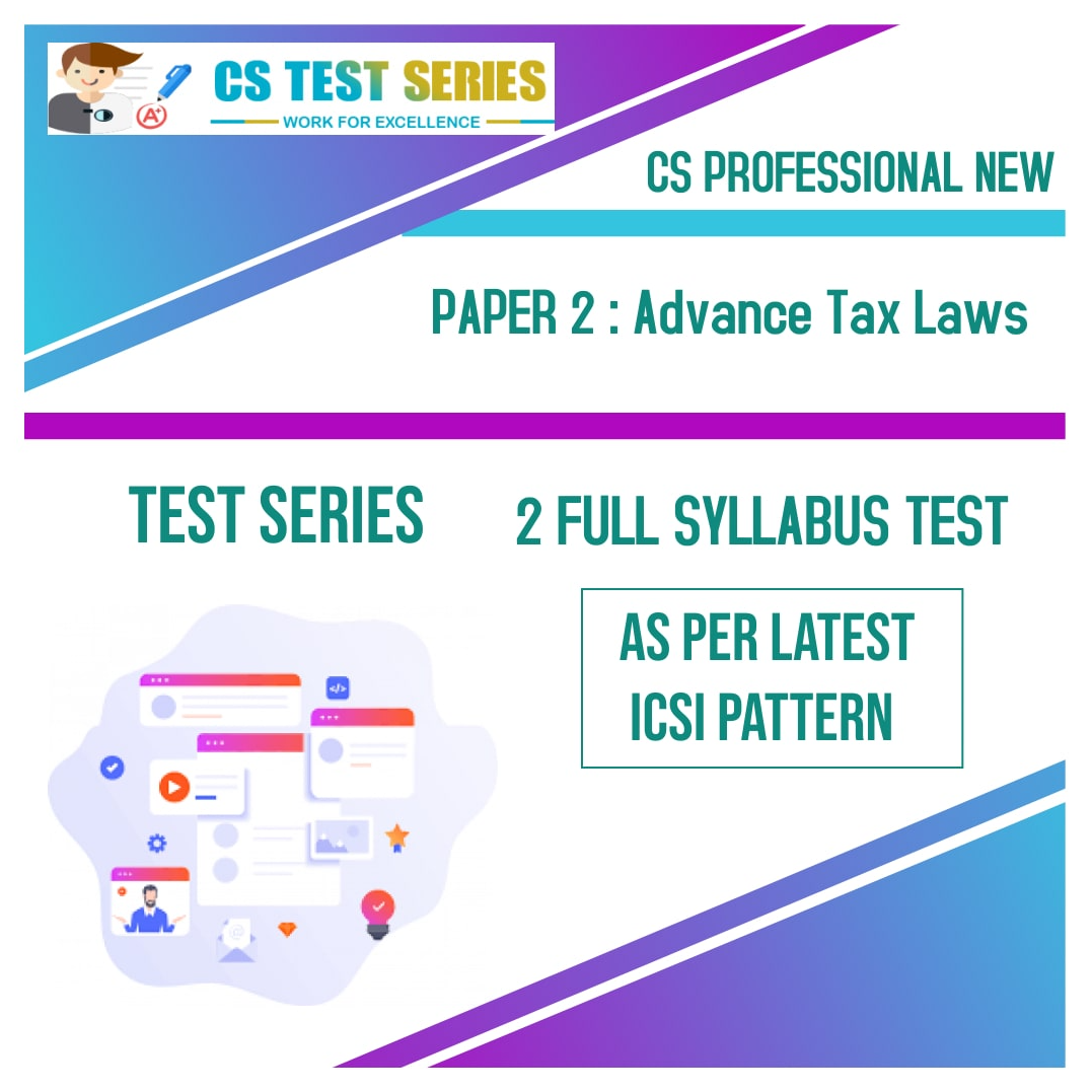CS PROFESSIONAL NEW PAPER 2: Advance Tax Laws