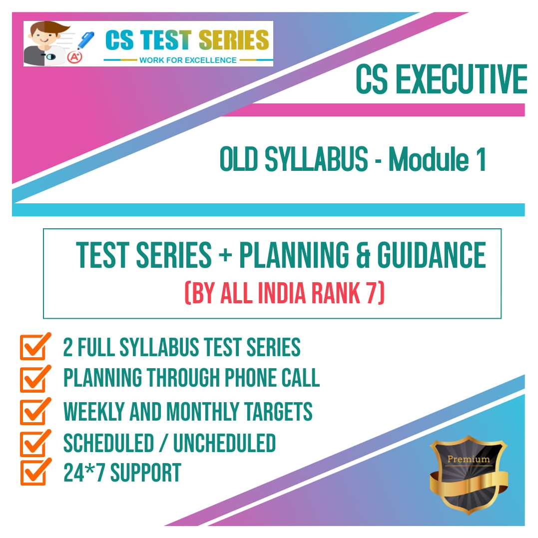 CS Executive Old Syllabus Module 1 Test Series 2.0