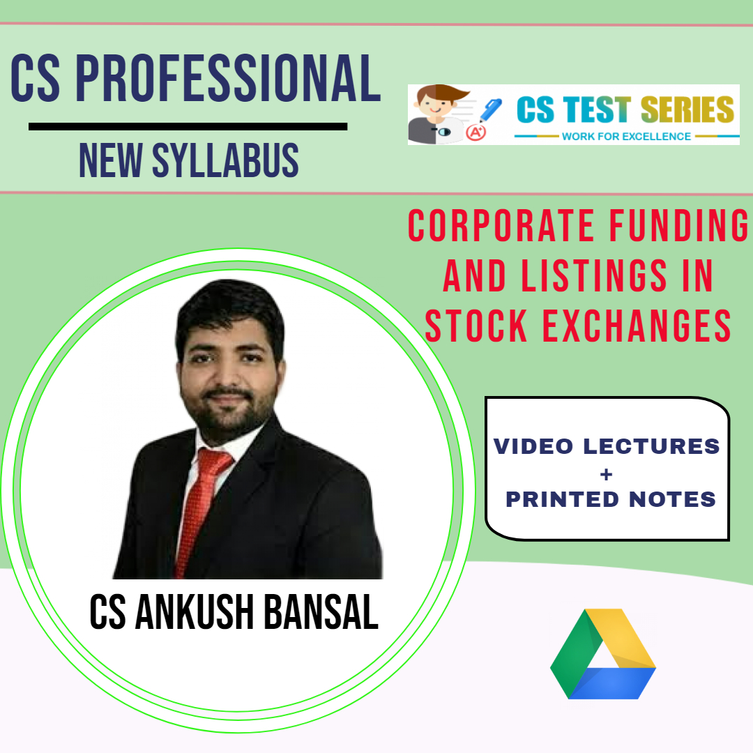 Corporate Funding And Listings In  Stock Exchanges By CS Ankush  Bansal